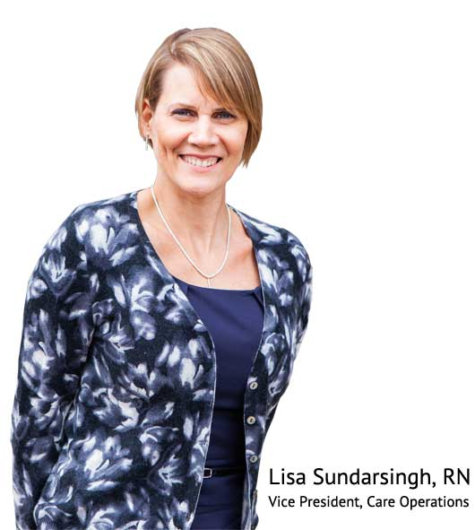 Lisa Sundarsingh, RN, VP of Care Relations